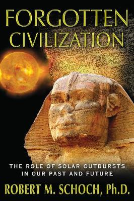 Forgotten Civilization by Robert M. Schoch