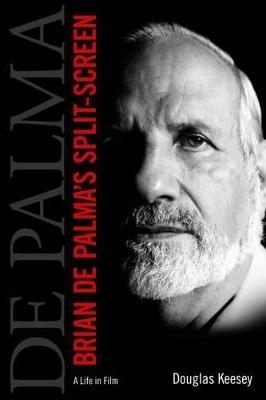 Brian De Palma's Split-Screen by Douglas Keesey