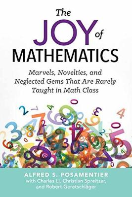 The Joy Of Mathematics by Alfred S. Posamentier