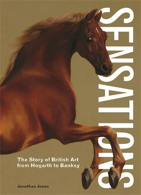 Sensations: The Story of British Art from Hogarth to Banksy book