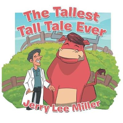 The Tallest Tall Tale Ever by Jerry Lee Miller