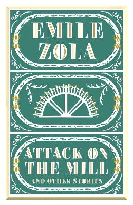 Attack on the Mill and Other Stories by Emile Zola
