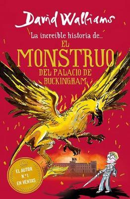 La increible historia de... el monstruo del palacio de Buckingham / The Beast of Buckingham Palace by David Walliams