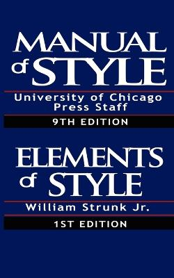 Chicago Manual of Style/The Elements of Style by William Strunk, Jr