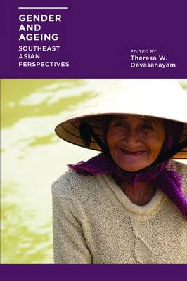 Gender and Ageing by Theresa W. Devasahayam
