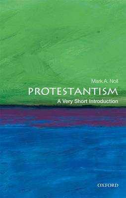 Protestantism: A Very Short Introduction by Mark A. Noll