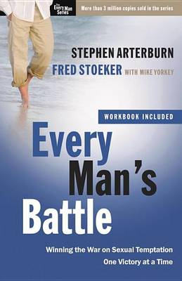 Every Man's Battle Every Man's Battle (Includes Workbook) Includes Workbook by Stephen Arterburn