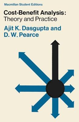 Cost-benefit Analysis: Theory and Practice by Ajit K. Dasgupta