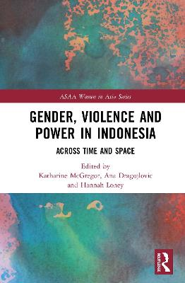 Gender, Violence and Power in Indonesia: Across Time and Space book