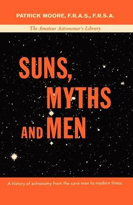Suns, Myths and Men by Patrick Moore