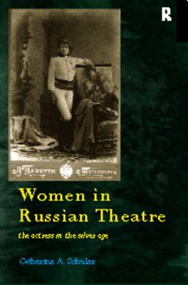 Women in Russian Theatre by Catherine Schuler