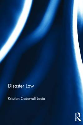 Disaster Law by Kristian Cedervall Lauta