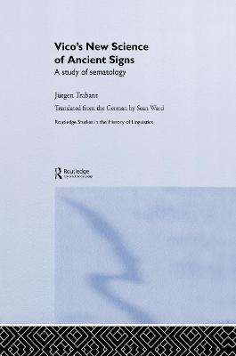 Vico's New Science of Ancient Signs by Jurgen Trabant
