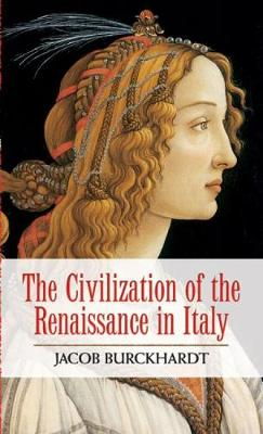 Civilization of the Renaissance in Italy by Jacob Burckhardt