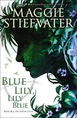 Raven Cycle: #3 Blue Lily, Lily Blue by Maggie Stiefvater