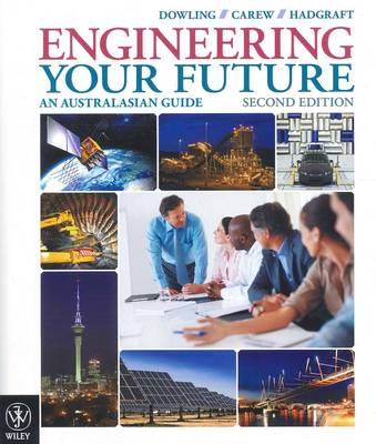 Engineering Your Future an Australasian Guide 2E by David Dowling