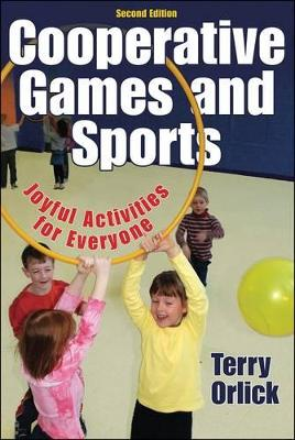 Cooperative Games and Sports by Terry Orlick