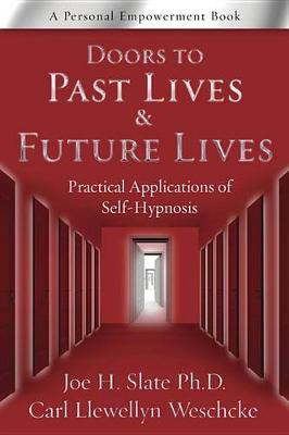Doors to Past Lives and Future Lives by Joe H. Slate