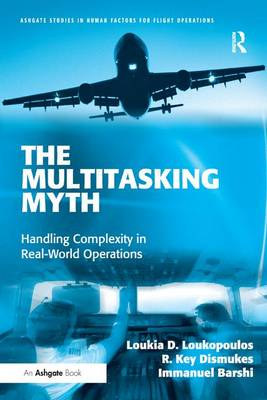 The Multitasking Myth by Loukia D. Loukopoulos