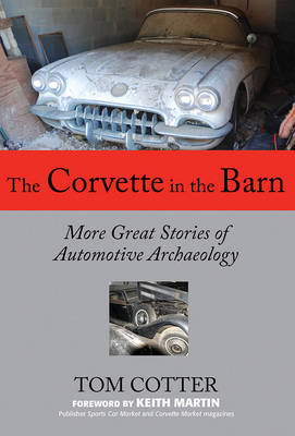 The Corvette in the Barn by Tom Cotter