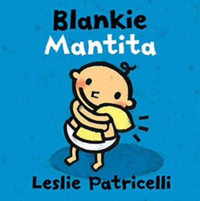 Blankie Mantita Dual Language Spanish Board Book by Leslie Patricelli