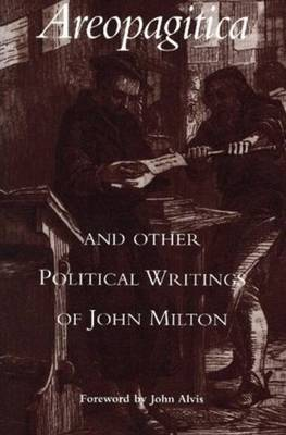Areopagitica and Other Political Writings of John Milton by John Milton