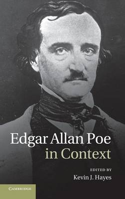 Edgar Allan Poe in Context by Kevin J. Hayes