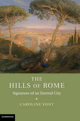 Hills of Rome by Caroline Vout