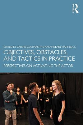Objectives, Obstacles, and Tactics in Practice: Perspectives on Activating the Actor book