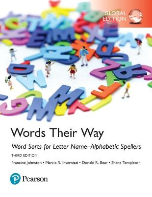 Words Their Way: Word Sorts for Letter Name-Alphabetic Spellers, Global Edition by Francine Johnston