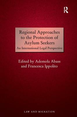 Regional Approaches to the Protection of Asylum Seekers: An International Legal Perspective book
