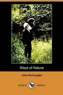 Ways of Nature (Dodo Press) by John Burroughs