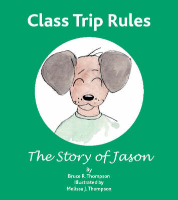 Class Trip Rules by Bruce R. Thompson