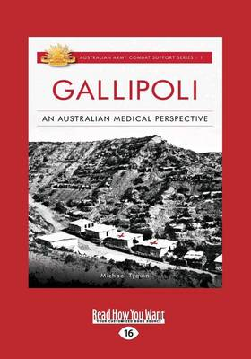 Gallipoli: An Australian Medical Perspective by Michael Tyquin