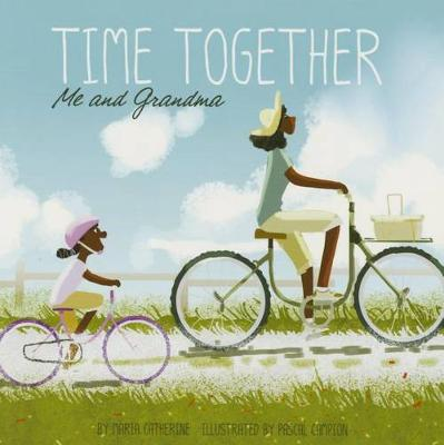 Time Together: Me and Grandma by Maria Catherine