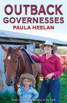OUTBACK GOVERNESSES (True Stories) by Paula Heelan