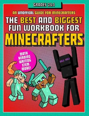 The Best and Biggest Fun Workbook for Minecrafters Grades 3 & 4: An Unofficial Learning Adventure for Minecrafters by Sky Pony Press