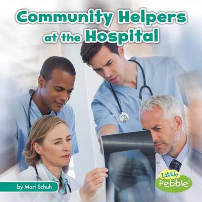 Community Helpers at the Hospital by Mari C Schuh