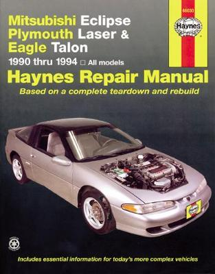 Mitsubishi Eclipse, Plymouth Laser and Eagle Talon (1990-1994) Automotive Repair Manual by Mike Stubblefield