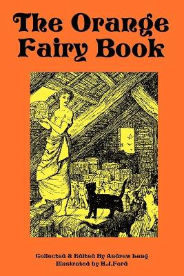 The Orange Fairy Book by H J Ford