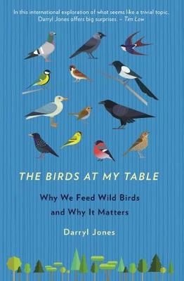 The Birds At My Table by Darryl Jones