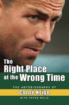 The Right Place at the Wrong Time by Peter Bills