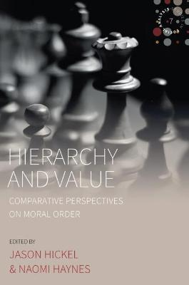 Hierarchy and Value: Comparative Perspectives on Moral Order by Naomi Haynes