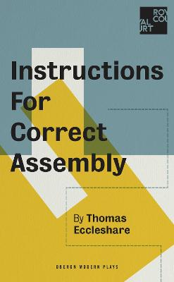 Instructions for Correct Assembly by Thomas Eccleshare