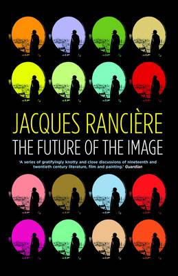 Future of the Image by Jacques Ranciere
