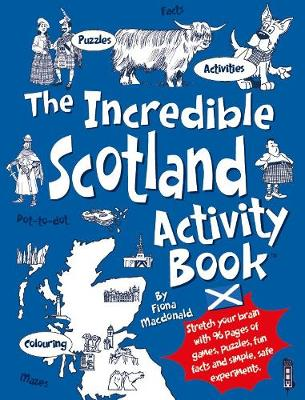 Incredible Scotland Activity Book by Fiona MacDonald