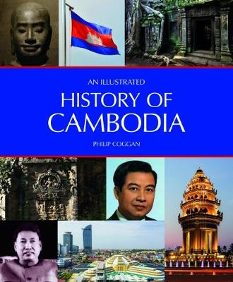 An Illustrated History of Cambodia by Philip Coggan