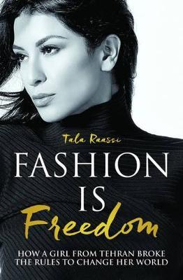 Fashion is Freedom by Tala Raassi