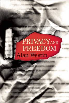 Privacy and Freedom by Professor Alan F Westin