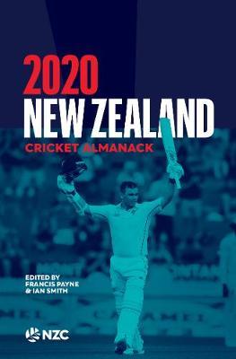 New Zealand Cricket Almanack 2020 by Francis & Smith, Ian Payne